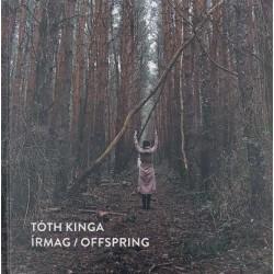 Tóth Kinga: Írmag / Offspring