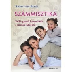 Székelyhidi Ágnes: Számmisztika - Szülő-gyerek kapcsolatok a számok tükrében