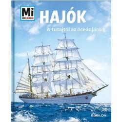 Karin Finan: Hajók - A tutajtól az óceánjáróig - Mi Micsoda
