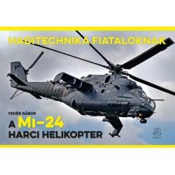 Fehér Gábor: A Mi-24 harci helikopter