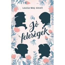Louisa May Alcott: Jó feleségek