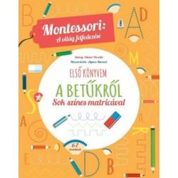 Chiara Piroddi: Első könyvem a betűkről - Montessori - A világ felfedezése - Sok színes matricával