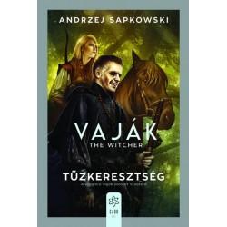 Andrzej Sapkowski: Vaják V. - The Witcher - Tűzkeresztség