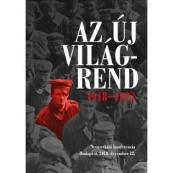 Békés Márton: Az új világrend 1918-1923