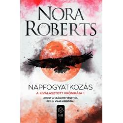 Nora Roberts: Napfogyatkozás - A Kiválasztott Krónikája 1.