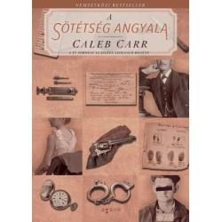 Caleb Carr: A sötétség angyala