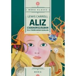 Carroll Lewis: Aliz Csodaországban és a tükör másik oldalán