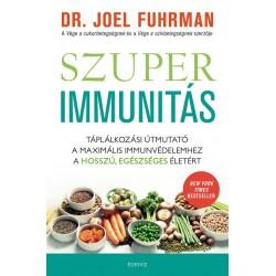 Dr. Joel Fuhrman: Szuperimmunitás - Táplálkozási útmutató a maximális immunvédelemhez, a hosszú, egészséges életért