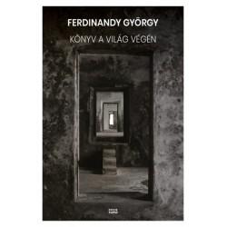 Ferdinandy György: Könyv a világ végén