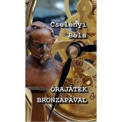 Cselényi Béla: Órajáték bronzapával
