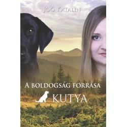 Joó Katalin: A boldogság forrása a kutya