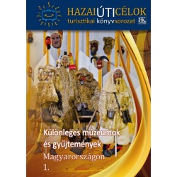 Különleges múzeumok és gyűjtemények Magyarországon 1.
