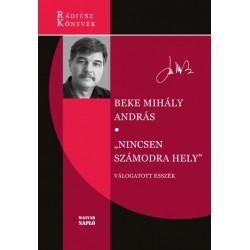 Beke Mihály András: Nincsen számodra hely - Válogatott esszék