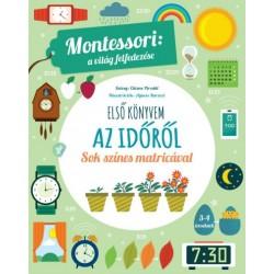 Chiara Piroddi: Első könyvem az időről - Montessori - A világ felfedezése - Sok színes matricával