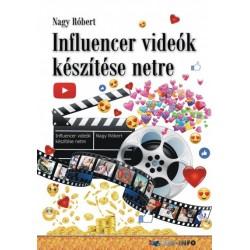 Nagy Róbert: Influencer videók készítése netre