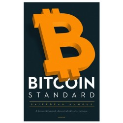 Saifedean Ammous: Bitcoin standard - A központi bankok decentralizált alternatívája