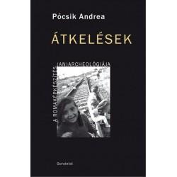 Pócsik Andrea: Átkelések - A romaképkészítés (an)archeológiája