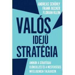 Frank Becker - Florian Klein - Andreas Schühly: Valós idejű stratégia - Amikor a stratégiai előrejelzés és a mesterséges inte...