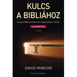 David Pawson: Kulcs a Bibliához 3.rész - A teljes Biblia áttekintése egyedülálló módon - Újszövetség