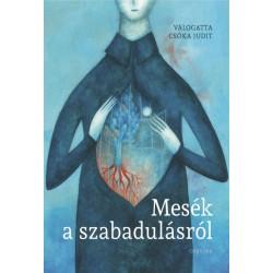 Csóka Judit: Mesék a szabadulásról