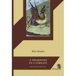 Kiss Sándor: A viharisten és a sárkány - Indoeurópai mitológia