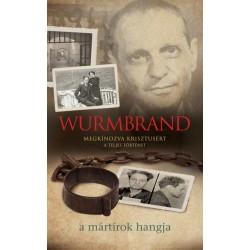 Wurmbrand - Megkínozva Krisztusért - A teljes történet