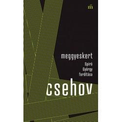 Anton Pavlovics Csehov: Meggyeskert - Spiró György fordítása