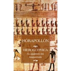 Hórapollón: Hieroglyphica - Az egyiptomi írás magyarázata
