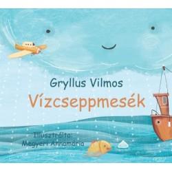 Gryllus Vilmos: Vízcseppmesék