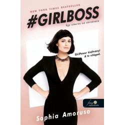 Sophia Amoruso: Girlboss - Egy sikeres nő története