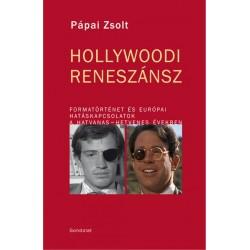 Pápai Zsolt: Hollywoodi Reneszánsz - Formatörténet és európai hatáskapcsolatok a hatvanas-hetvenes években
