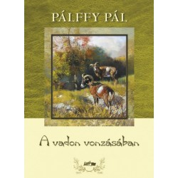 Pálffy Pál: A vadon vonzásában