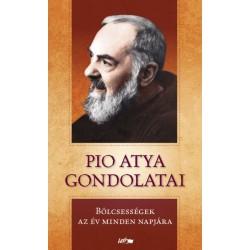 Pio Atya: Pio atya gondolatai - Bölcsességek az év minden napjár