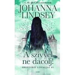 Johanna Lindsey: A szívvel ne dacolj!