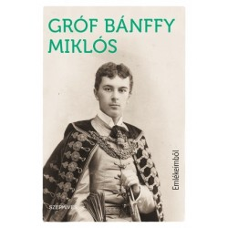 Gróf Bánffy Miklós: Emlékeimből