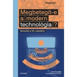 Ian Douglas: Megbetegít-e a modern technológia? - Bevezetés a XXI. századhoz