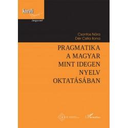 Csontos Nóra - Dér Csilla Ilona: Pragmatika a magyar mint idegen nyelv oktatásában