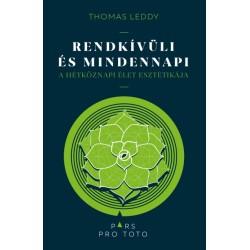 Thomas Leddy: Rendkívüli és mindennapi - A hétköznapi élet esztétikája