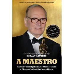 Király Levente: A Maestro - Ennio Morricone - Exkluzív beszélgetés Ennio Morriconéval, a filmzene halhatatlan legendájával