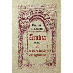 Charles G. Leland: Aradia avagy A boszorkányok evangéliuma