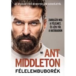 Ant Middleton: Félelembuborék