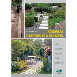 Peter Himmelhuber: Kőmunkák a kertben és a ház körül