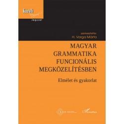 H. Varga Márta: Magyar grammatika funcionális megközelítésben - Elmélet és gyakorlat