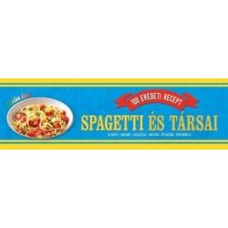 Spagetti és társai - 100 eredeti recept