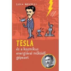 Luca Novelli: Tesla és a kozmikus energiával működő gépezet