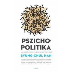Byung-Chul Han: Pszichopolitika - A neoliberalizmus és az új hatalomtechnikák