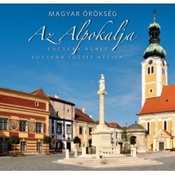 Fucskár József Attila - Fucskár Ágnes: Az Alpokalja - Magyar örökség