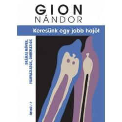 Gion Nándor: Keresünk egy jobb hajót - Drámai művek, filmvázlatok, önreflexiók