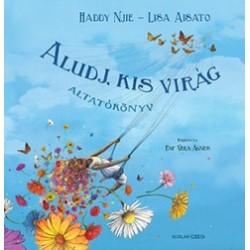 Lisa Aisato - Haddy Nije: Aludj, kis virág - Altatókönyv