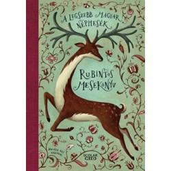 Illés Andrea: Rubintos mesekönyv - A legszebb magyar népmesék